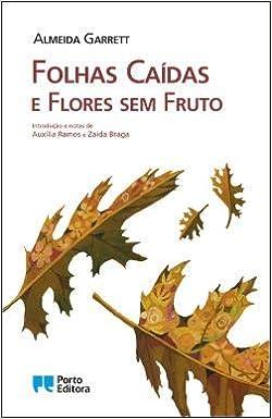 Folhas Caídas e Flores Sem Fruto: ALMEIDA GARRETT: 9789720049711 ...