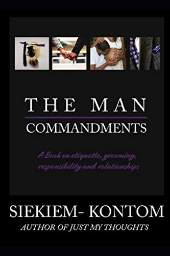 The Man Commandments: A book on etiquette, grooming, responsibility and relationships