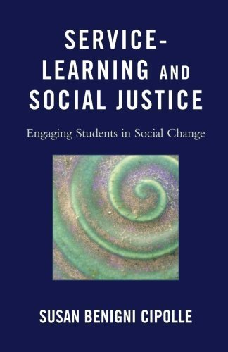 Service-Learning and Social Justice: Engaging Students in Social Change by Cipolle, Susan Benigni published by Rowman & Littlefield Publishers (2010)