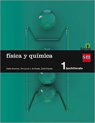 Física Y Química. 1 Bachillerato. Savia - 9788467576511 por Julio Puente Azcutia