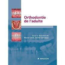 Orthodontie de l'adulte: Rôle de l'orthodontie dans la réhabilitation générale de l'adulte (French Edition)