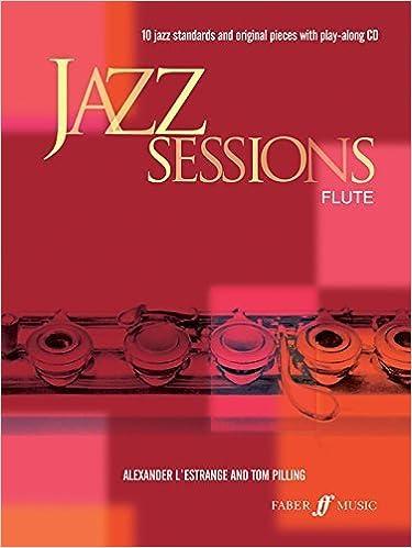 Jazz Sessions for Flute: Book & CD (Faber Edition: Jazz Sessions) by Alexander L'Estrange (2006-01-01)