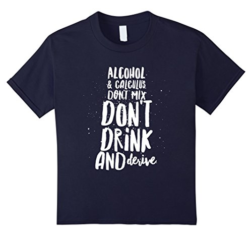 Kids Alcohol & Calculus Don't Mix - Funny Drinking Math Saying 12 Navy (Math Sayings)