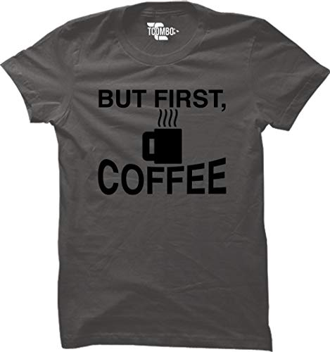 - But First, Coffee Women's T-Shirt (Charcoal, XX-Large)