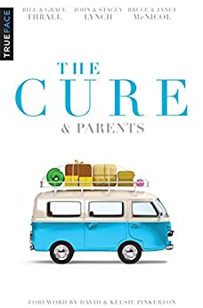 The Cure & Parents by [Thrall, Bill, Lynch, John, McNicol, Bruce]