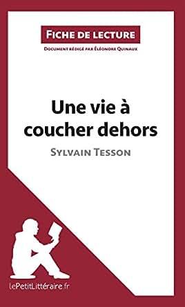 Une vie coucher dehors de sylvain tesson fiche de - Sylvain tesson une vie a coucher dehors ...