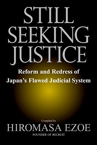 Still Seeking Justice: Reform and Redress of Japan's Flawed Judicial System