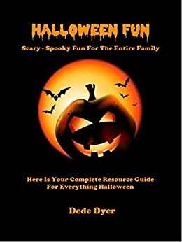 Halloween Fun - Scary - Spooky Fun For The Entire Family by [Dyer, Dede]