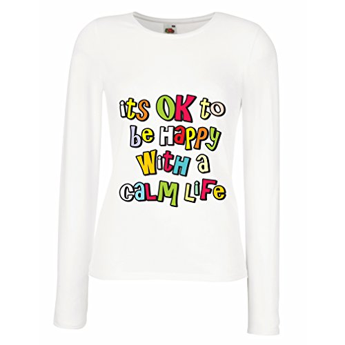T Shirts For Women Long Sleeve It's OK To Be Happy With a Calm Life (XX-Large White Multi Color)
