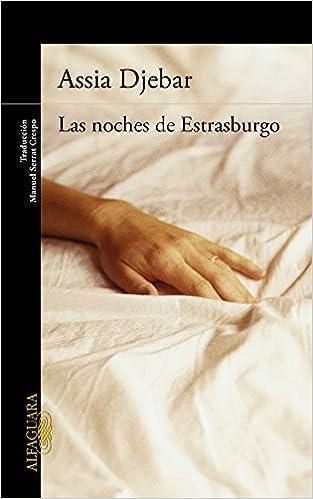 Las noches de Estrasburgo (LITERATURAS): Amazon.es: Assia Djebar, Manuel Sarrat Crespo;: Libros
