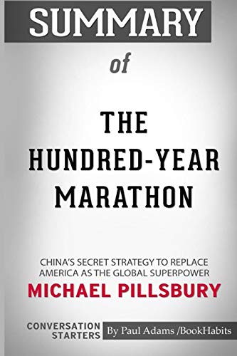 Book cover from Summary of the Hundred-Year Marathon by Michael Pillsbury: Conversation Starters by Paul Adams / Bookhabits