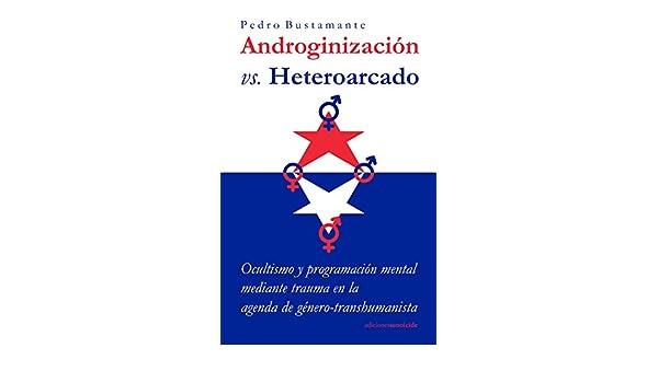 Amazon.com: Androginizacion vs. Heteroarcado: Ocultismo y ...
