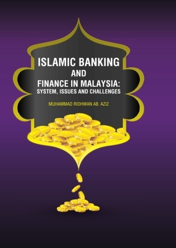 Islamic Banking and Finance in Malaysia : System , Issues and Challenges by Ab. Aziz (2013-01-01)