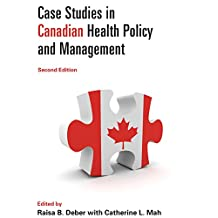 Case Studies in Canadian Health Policy and Management, Second Edition