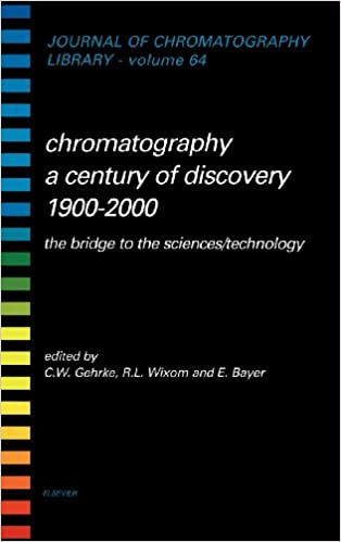 Chromatography-A Century of Discovery 1900-2000.The Bridge to The Sciences/Technology, Volume 64 (Journal of Chromatography Library)