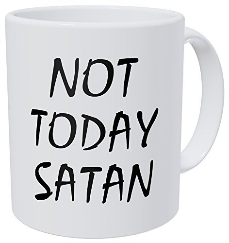Wampumtuk Not Today Satan - 11 Ounces Funny Coffee Mug by Wampumtuk