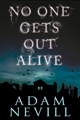Book cover from No One Gets Out Alive: A Novel by Adam Nevill