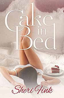 Cake in Bed by [Fink, Sheri]