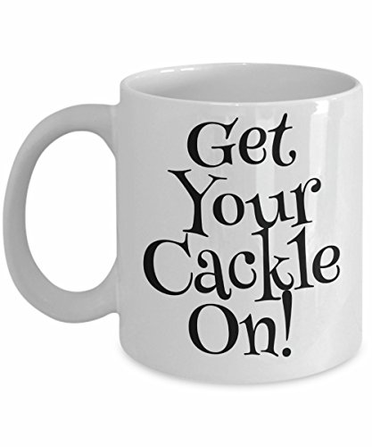 Funny Halloween Mug - Witch Cup - Get Your Cackle On -