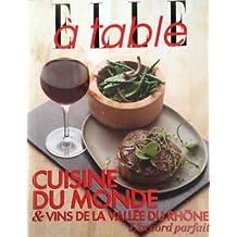 Elle à table (cuisine du monde et vins de la vallée du Rhône)