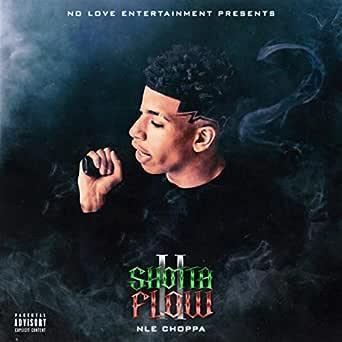 Shotta Flow 2 Explicit By Nle Choppa On Amazon Music Amazon Com