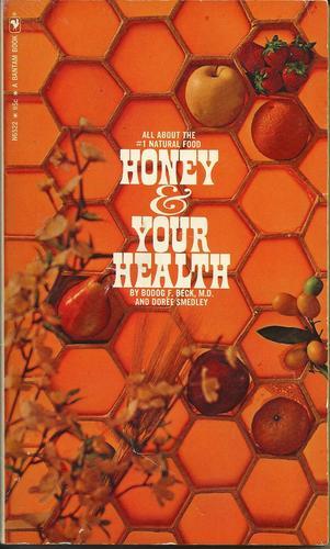 Honey & Your Health, Bodog F. Beck, Doree Smedley