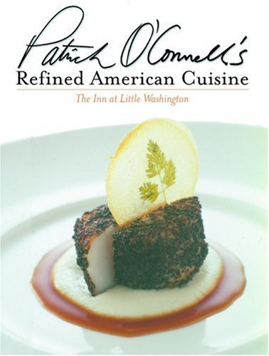 Download Patrick O'Connell's Refined American Cuisine: The Inn at Little Washington pdf