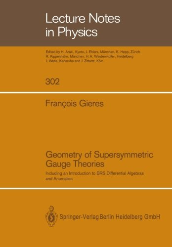 Geometry of Supersymmetric Gauge Theories: Including an Introduction to BRS Differential Algebras and Anomalies (Lecture