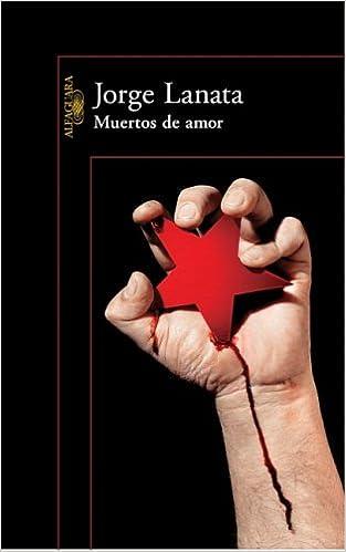 Muertos de amor: Jorge Lanata: 9789870406532: Amazon.com: Books