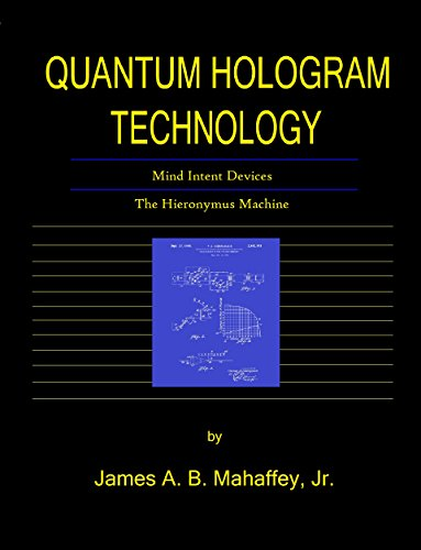Amazon quantum hologram technology mind intent devices the quantum hologram technology mind intent devices the hieronymus machine by mahaffey jr fandeluxe Choice Image