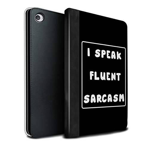 STUFF4 PU Leather Book/Cover Case for Apple iPad Mini 4 Tablets/I Speak Fluent Sarcasm Design/Funny Girl/Woman Quote Collection