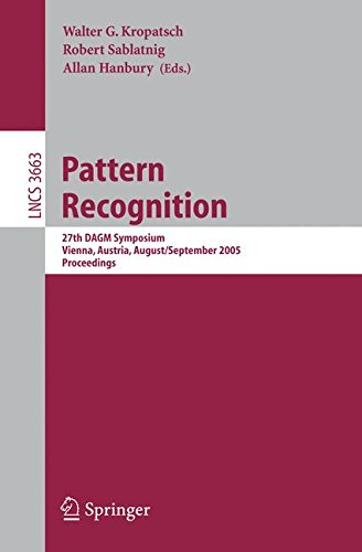 Pattern Recognition: 27th DAGM Symposium, Vienna, Austria, August 31 - September 2, 2005, Proceedings (Lecture Notes in
