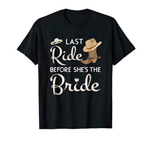 Last Ride Before She's The Bride - Funny Bachelorette Shirt