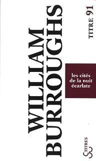 Les cités de la nuit écarlate, Burroughs, William