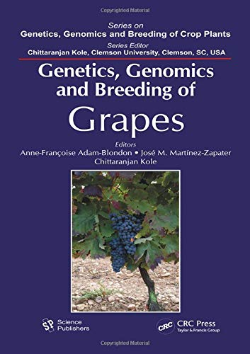 Genetics, Genomics, and Breeding of Grapes (Genetics, Genomics and Breeding of Crop Plants)