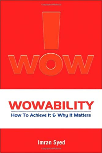 Wowability how to achieve it and why it matters i wow imran syed wowability how to achieve it and why it matters i wow imran syed 9780470822890 amazon books malvernweather Gallery