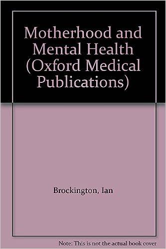 Motherhood And Mental Health Oxford Medical Publications