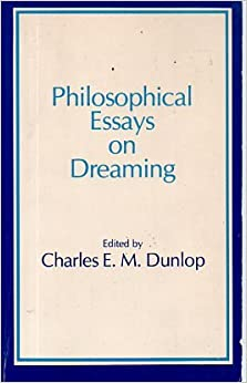 philosophical essays on dreaming charles e m dunlop philosophical essays on dreaming
