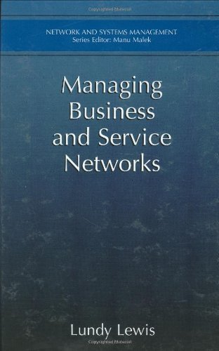 Download Managing Business and Service Networks (Network and Systems Management) Pdf