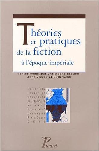 Livres gratuits en ligne Théories et pratiques de la fiction à l'époque impériale pdf, epub