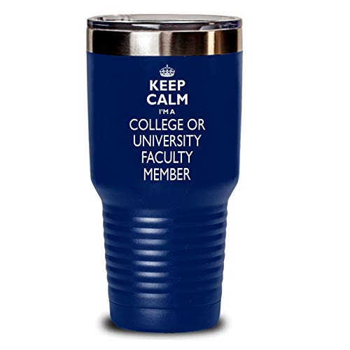 - College Or University Faculty Member Gift Tumbler - Keep Calm Funny Novelty To Go Mug Stainless Steel Insulated Coffee Tea Travel Cup With Lid For Man Men Women Navy Blue 30 Oz