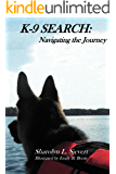 K-9 SEARCH:  Navigating the Journey