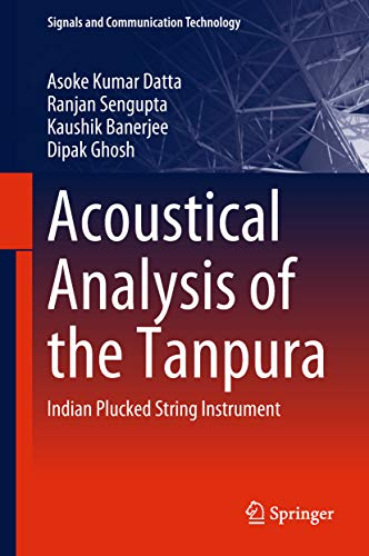 (Acoustical Analysis of the Tanpura: Indian Plucked String Instrument (Signals and Communication Technology))