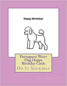 Portuguese Water Dog Happy Birthday Cards Do It Yourself Gail