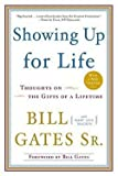 img - for Sr. Bill Gates: Showing Up for Life : Thoughts on the Gifts of a Lifetime (Paperback); 2010 Edition book / textbook / text book