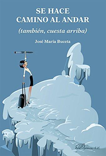 Se hace camino al andar: Amazon.es: Buceta Fernández, José María ...