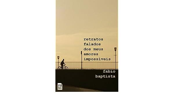 Retratos Falados dos Meus Amores Impossíveis (Portuguese Edition ...