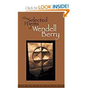 The Selected Poems of Wendell Berry Wendell Berry