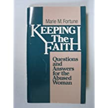 Keeping the Faith: Questions and Answers for the Abused Woman