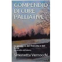 COMPENDIO DI CURE PALLIATIVE: La gestione del fine vita e del lutto seconda edizione (Italian Edition)